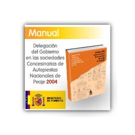 Delegación del Gobierno en las Sociedades Concesionarias de Autopistas Nacionales de Peaje. Informe 2004.